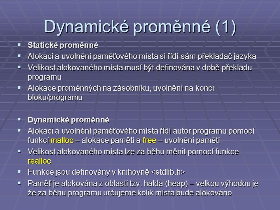 Dynamické proměnné (1) Statické proměnné