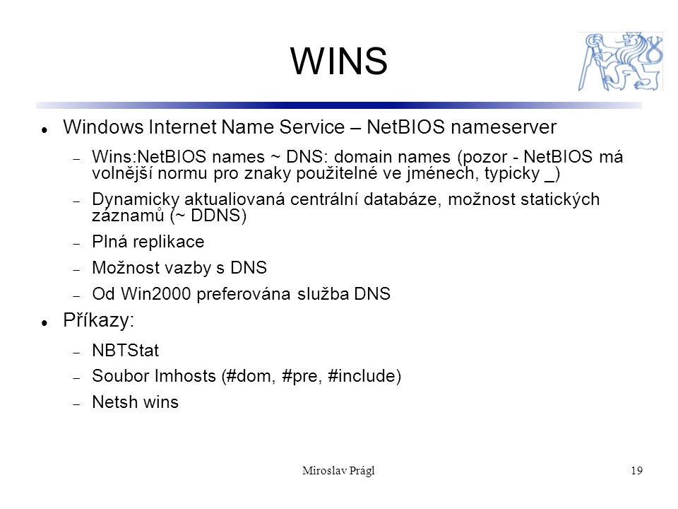 WINS Windows Internet Name Service – NetBIOS nameserver Příkazy: