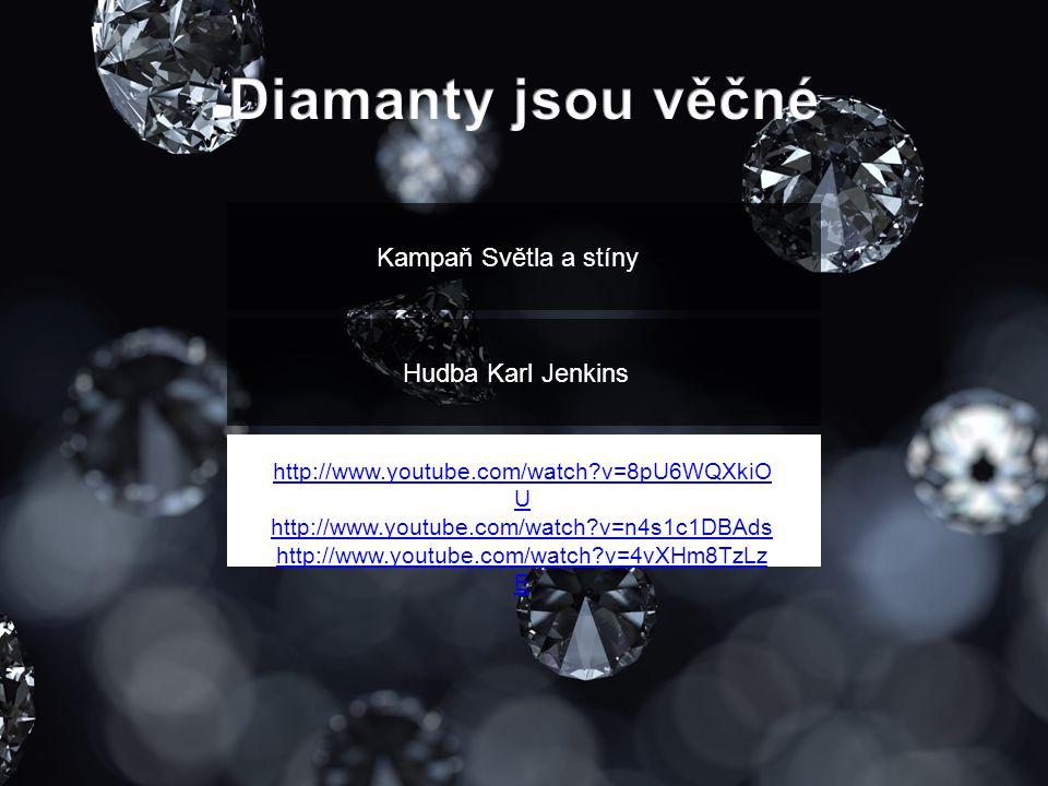 Diamanty jsou věčné Kampaň Světla a stíny Hudba Karl Jenkins