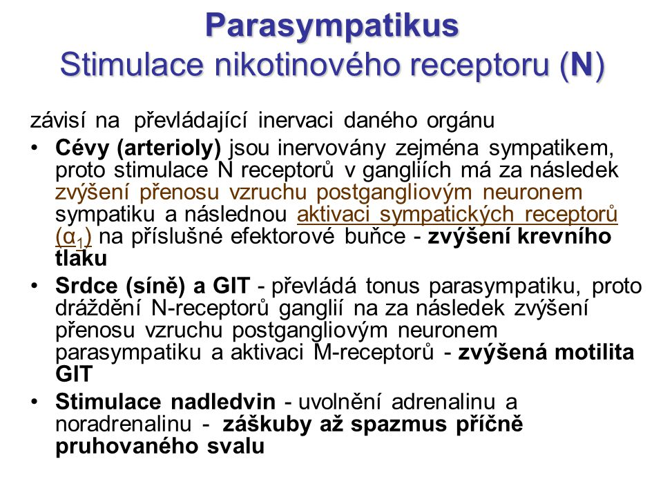 Parasympatikus Stimulace nikotinového receptoru (N)