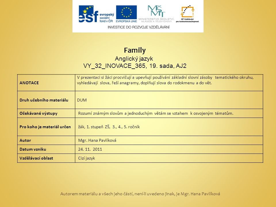 Family Anglický jazyk VY_32_INOVACE_365, 19. sada, AJ2 ANOTACE