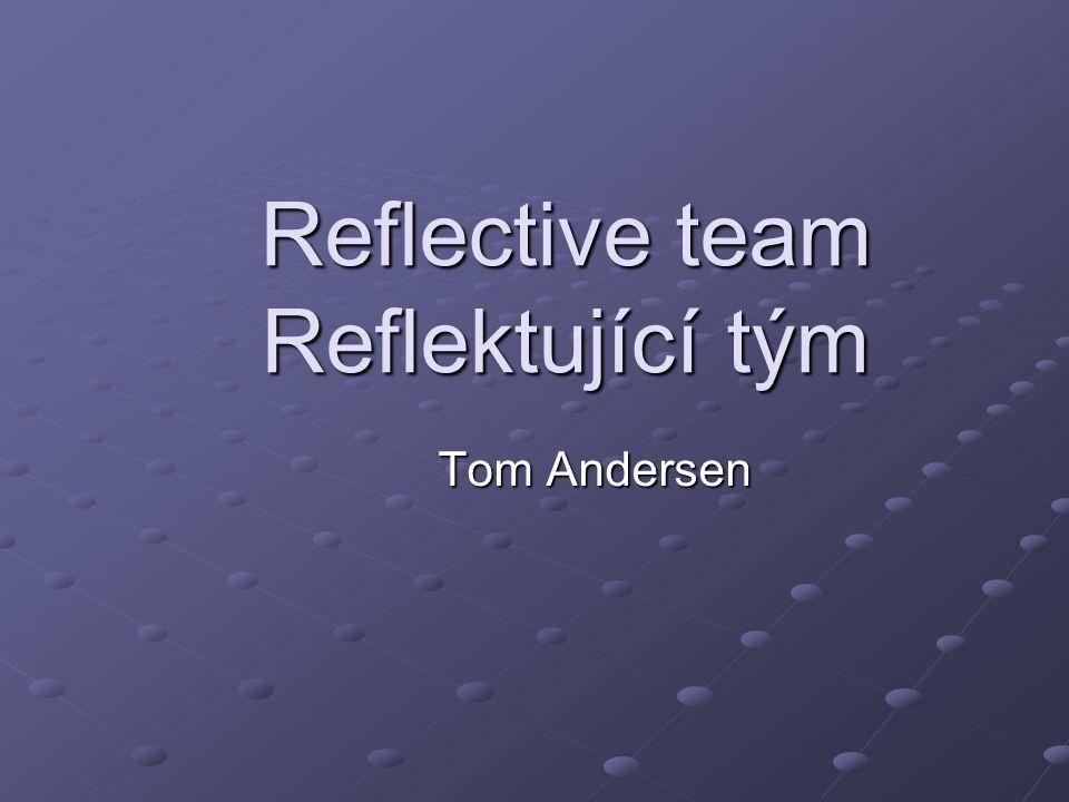 Reflective team Reflektující tým