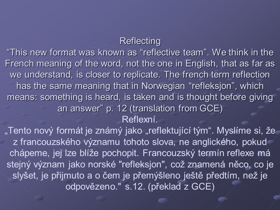 Reflecting This new format was known as reflective team
