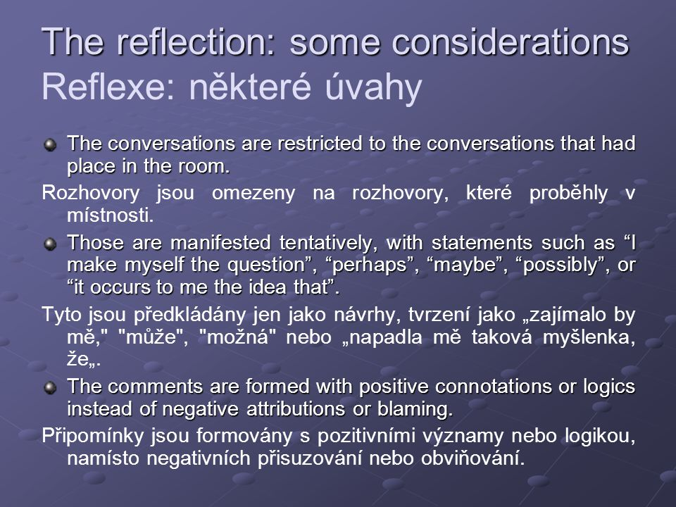 The reflection: some considerations Reflexe: některé úvahy