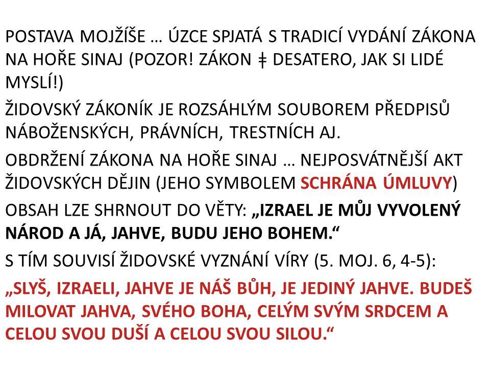 POSTAVA MOJŽÍŠE … ÚZCE SPJATÁ S TRADICÍ VYDÁNÍ ZÁKONA NA HOŘE SINAJ (POZOR.