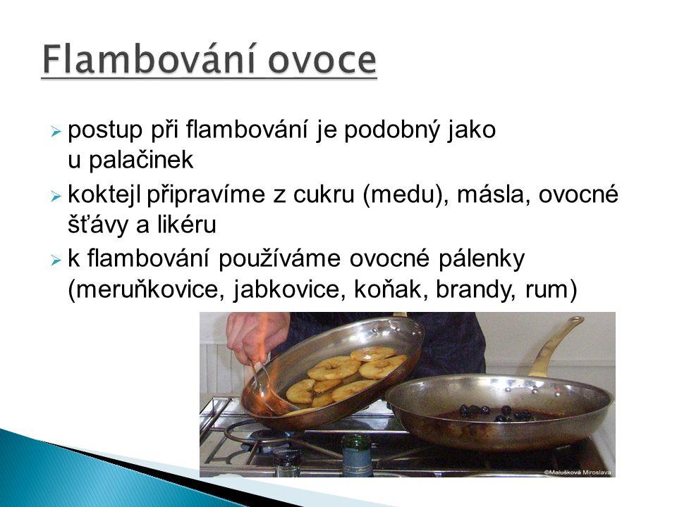 Flambování ovoce postup při flambování je podobný jako u palačinek