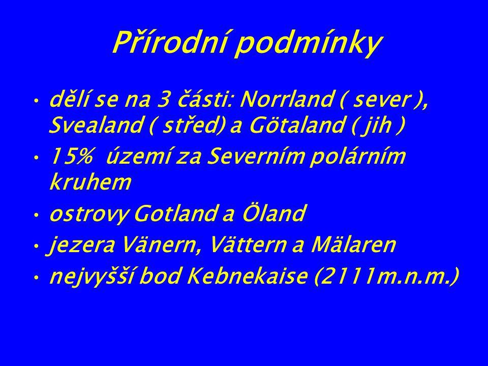 Přírodní podmínky dělí se na 3 části: Norrland ( sever ), Svealand ( střed) a Götaland ( jih ) 15% území za Severním polárním kruhem.