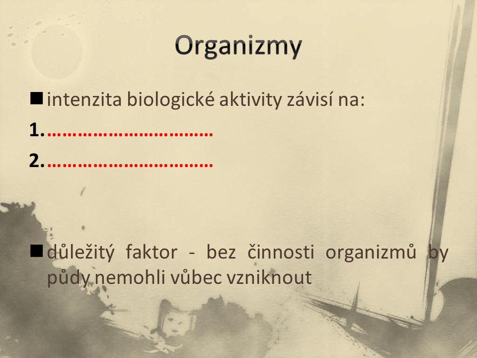 Organizmy intenzita biologické aktivity závisí na: ……………………………