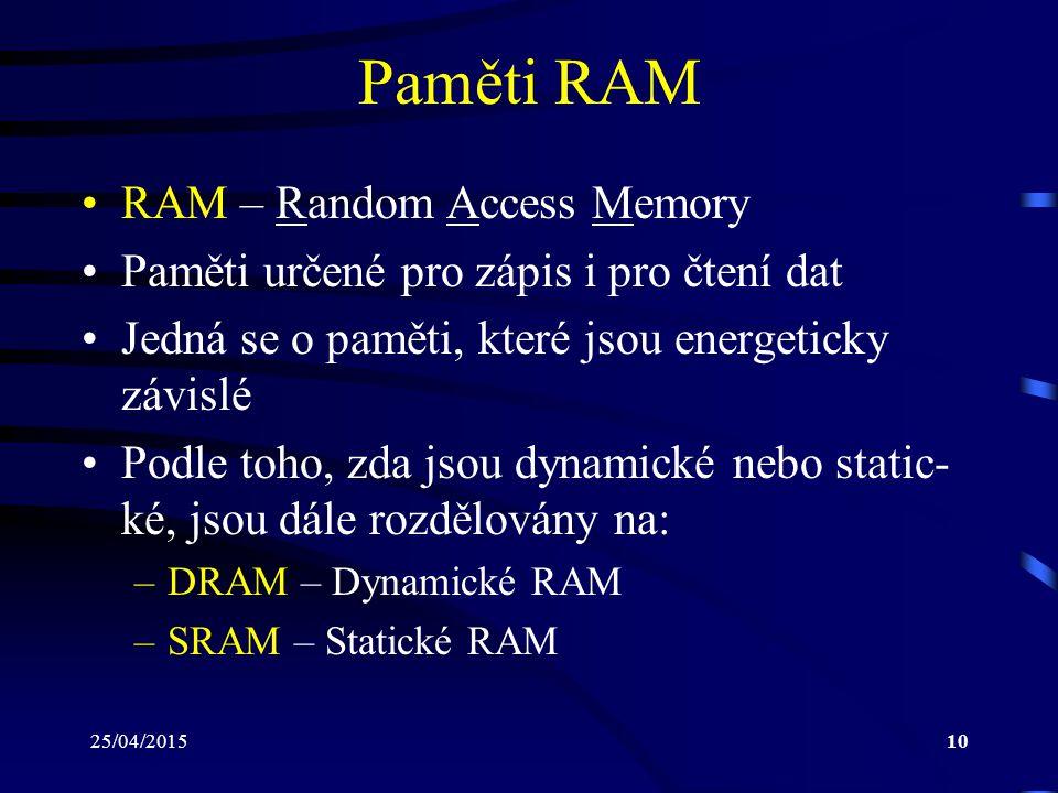 Paměti RAM RAM – Random Access Memory