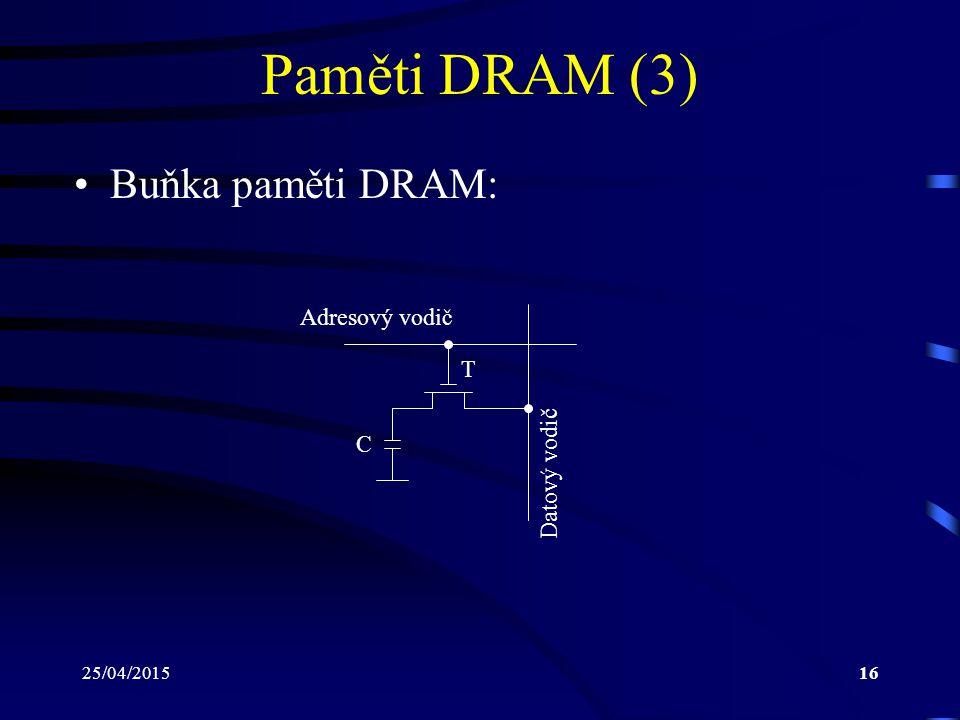 Paměti DRAM (3) Buňka paměti DRAM: Adresový vodič T C Datový vodič