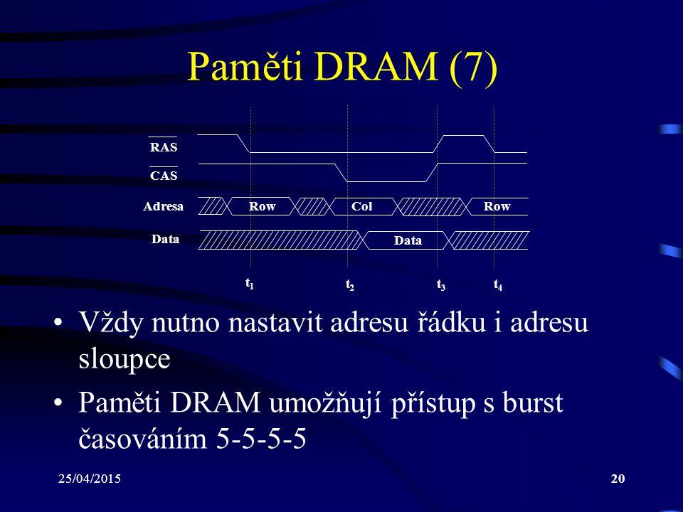 Paměti DRAM (7) Vždy nutno nastavit adresu řádku i adresu sloupce