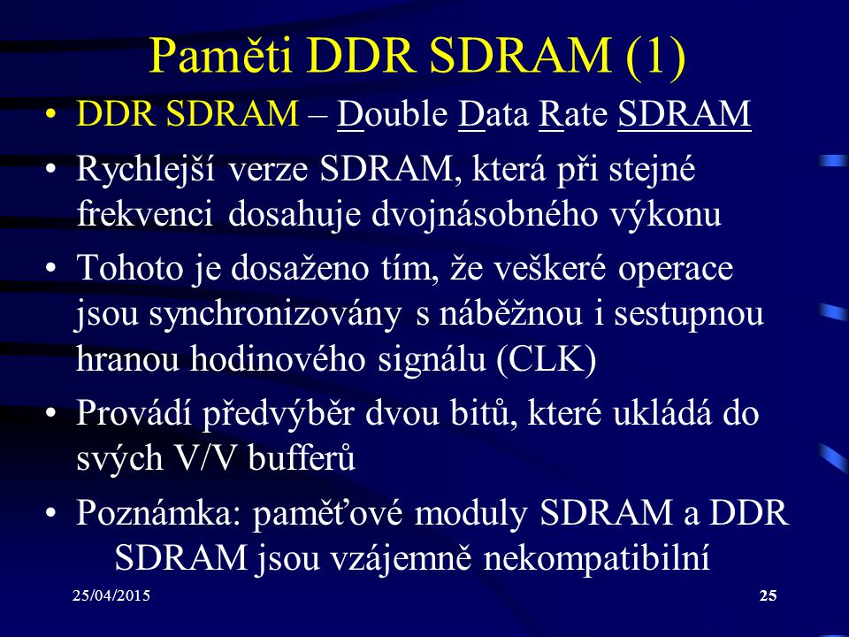 Paměti DDR SDRAM (1) DDR SDRAM – Double Data Rate SDRAM