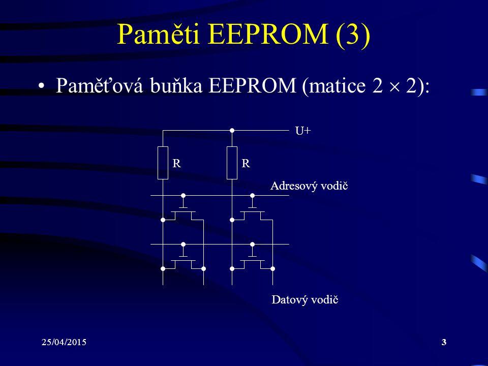 Paměti EEPROM (3) Paměťová buňka EEPROM (matice 2  2): U+ R R