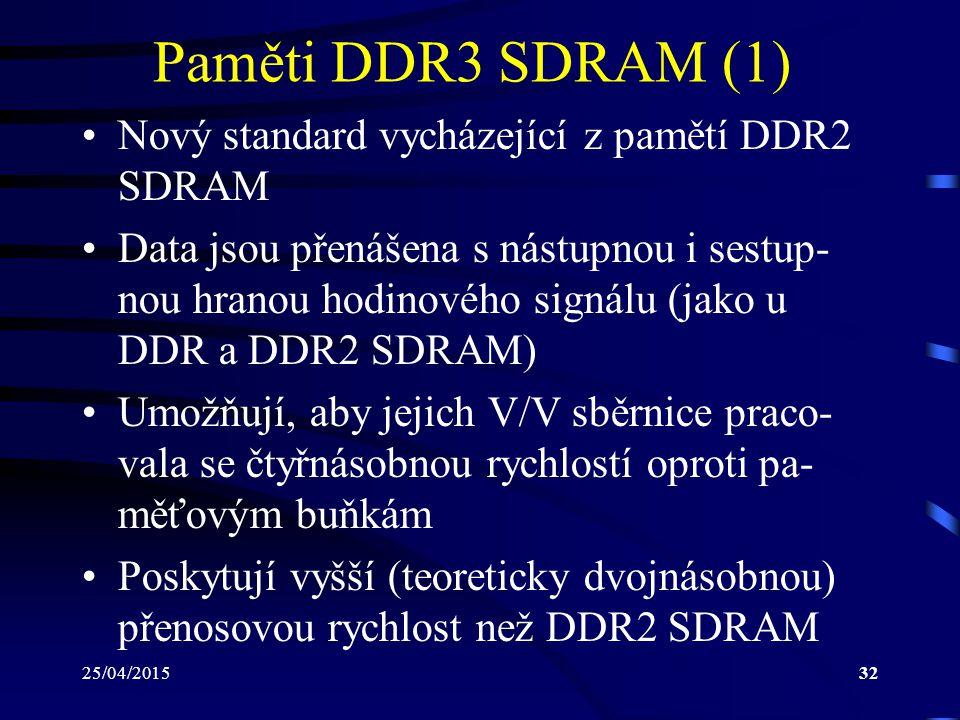 Paměti DDR3 SDRAM (1) Nový standard vycházející z pamětí DDR2 SDRAM