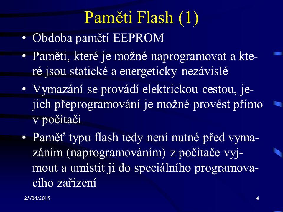 Paměti Flash (1) Obdoba pamětí EEPROM