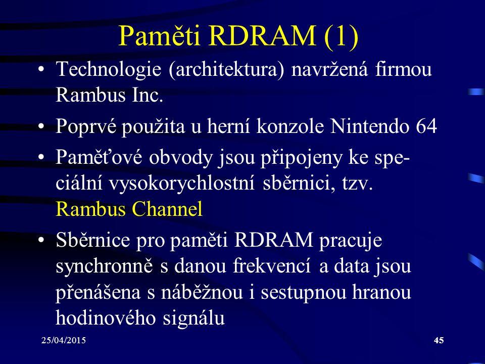 Paměti RDRAM (1) Technologie (architektura) navržená firmou Rambus Inc. Poprvé použita u herní konzole Nintendo 64.