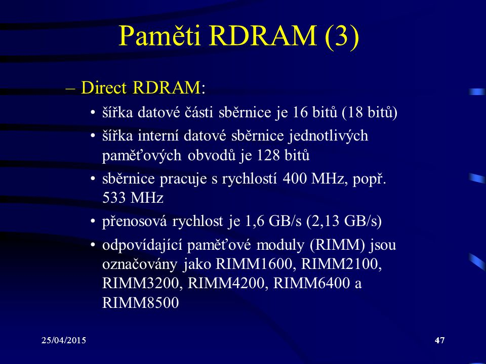 Paměti RDRAM (3) Direct RDRAM: