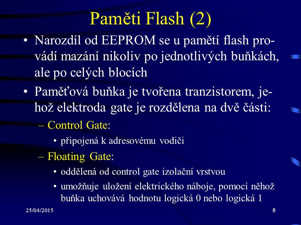 Paměti Flash (2) Narozdíl od EEPROM se u pamětí flash pro-vádí mazání nikoliv po jednotlivých buňkách, ale po celých blocích.