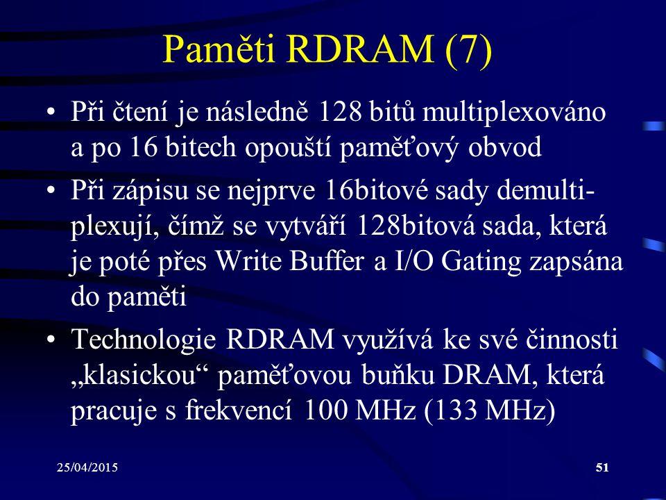 Paměti RDRAM (7) Při čtení je následně 128 bitů multiplexováno a po 16 bitech opouští paměťový obvod.