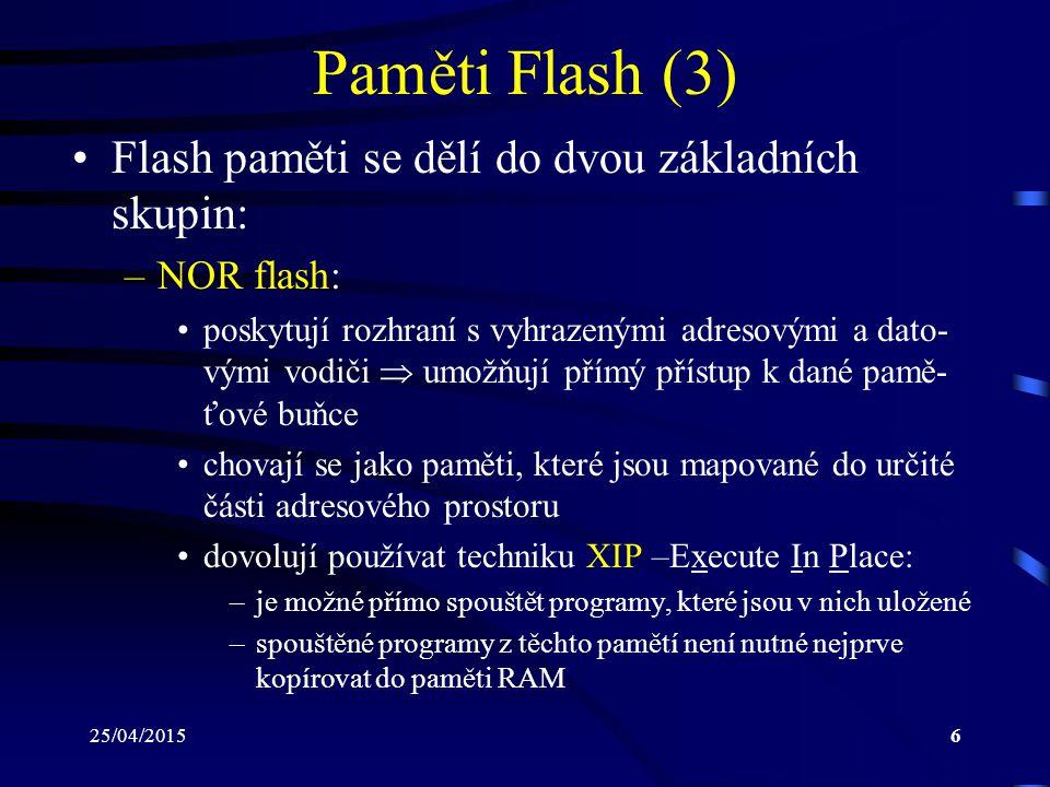 Paměti Flash (3) Flash paměti se dělí do dvou základních skupin: