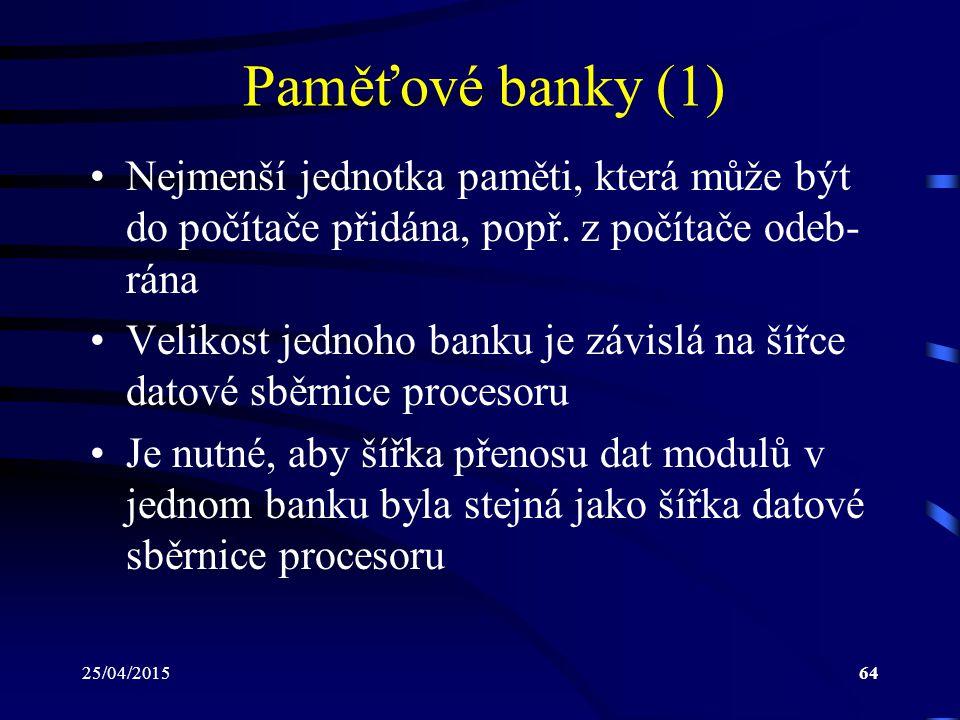 Paměťové banky (1) Nejmenší jednotka paměti, která může být do počítače přidána, popř. z počítače odeb-rána.