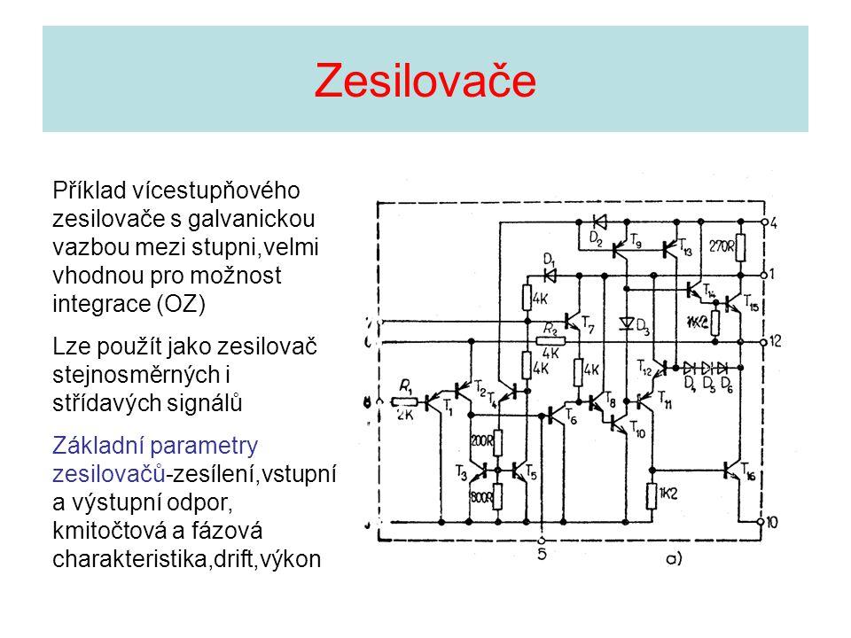 Zesilovače Příklad vícestupňového zesilovače s galvanickou vazbou mezi stupni,velmi vhodnou pro možnost integrace (OZ)