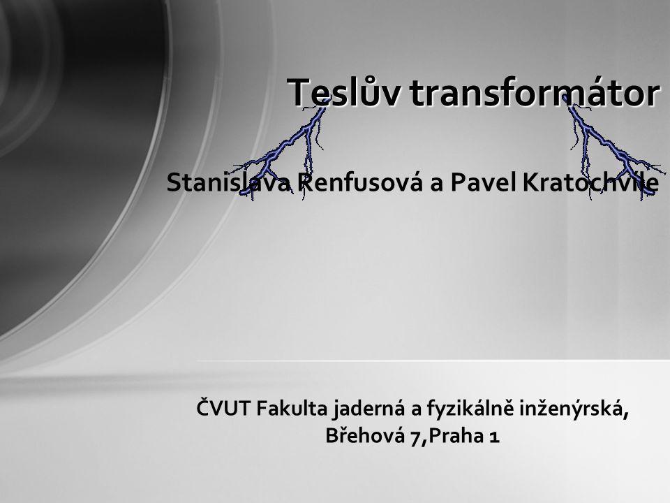 Teslův transformátor Stanislava Renfusová a Pavel Kratochvíle