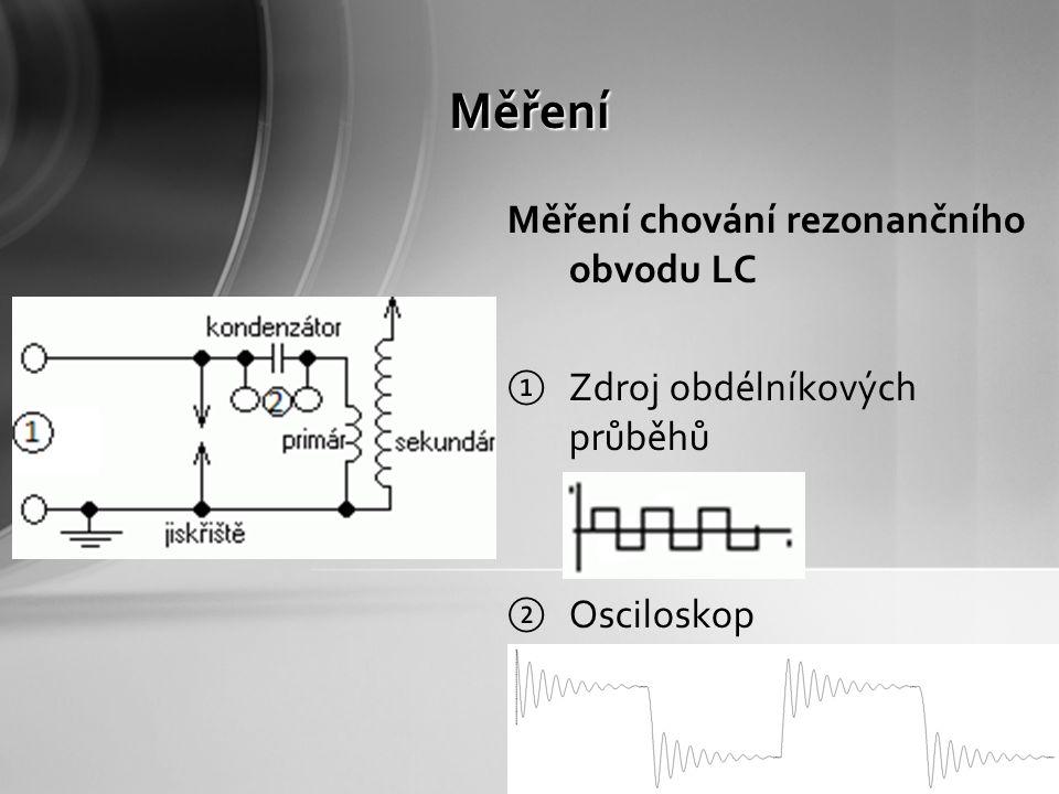 Měření Měření chování rezonančního obvodu LC