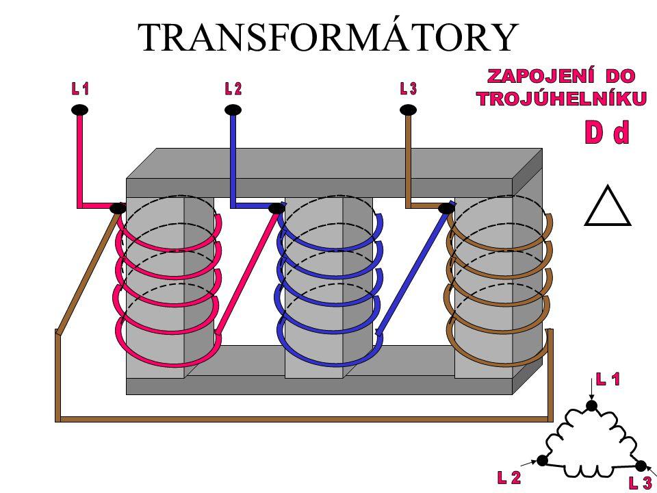TRANSFORMÁTORY ZAPOJENÍ DO TROJÚHELNÍKU L 1 L 2 L 3 D d L 1 L 2 L 3