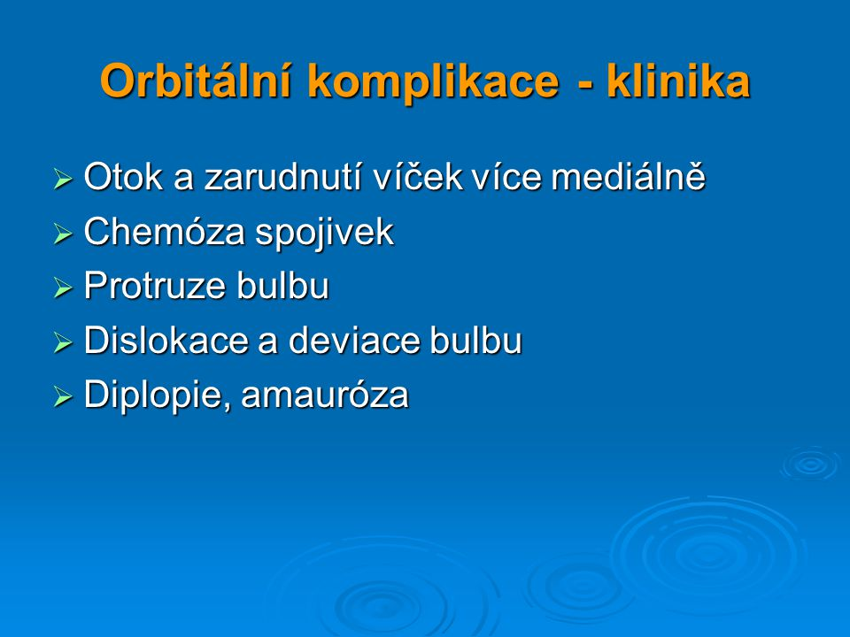 Orbitální komplikace - klinika