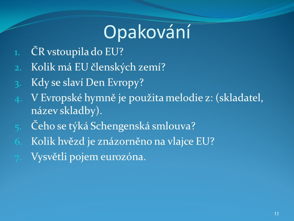Opakování ČR vstoupila do EU Kolik má EU členských zemí