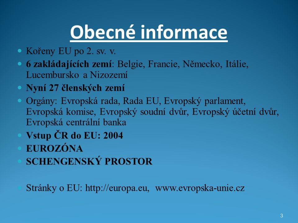 Obecné informace Kořeny EU po 2. sv. v.
