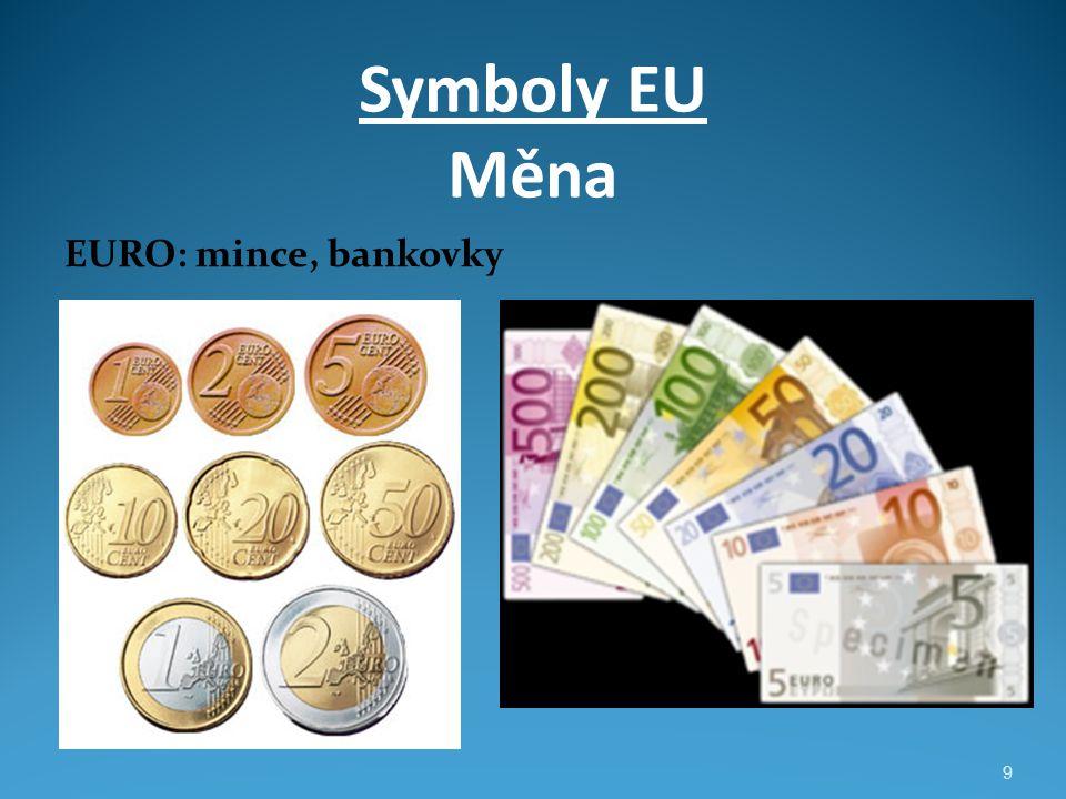 Symboly EU Měna EURO: mince, bankovky