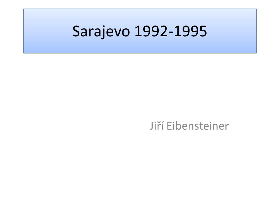 Sarajevo 1992-1995 Jiří Eibensteiner