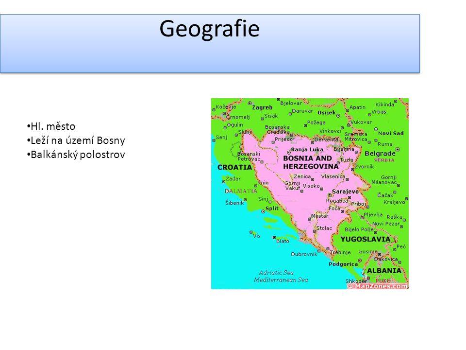Geografie Hl. město Leží na území Bosny Balkánský polostrov
