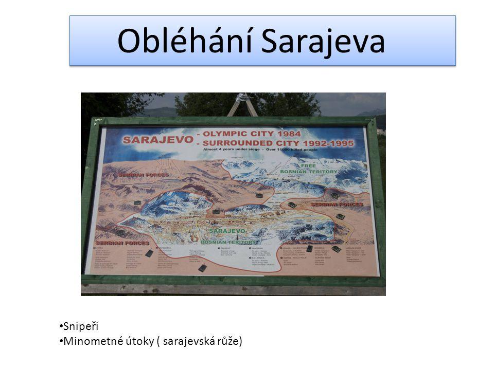 Obléhání Sarajeva Snipeři Minometné útoky ( sarajevská růže)