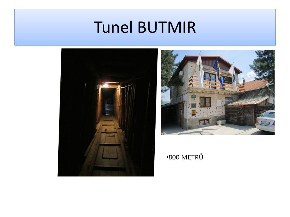 Tunel BUTMIR 800 METRŮ