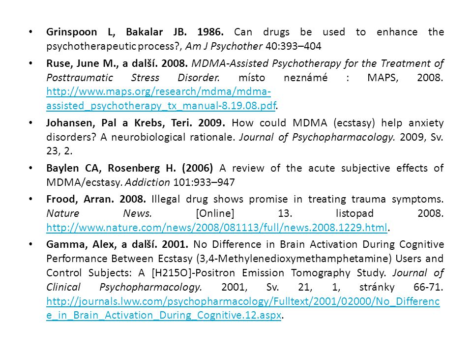 Grinspoon L, Bakalar JB. 1986. Can drugs be used to enhance the psychotherapeutic process , Am J Psychother 40:393–404