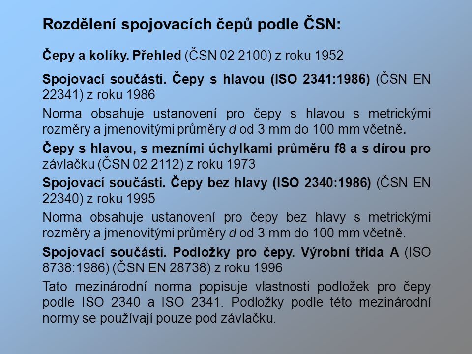Rozdělení spojovacích čepů podle ČSN: