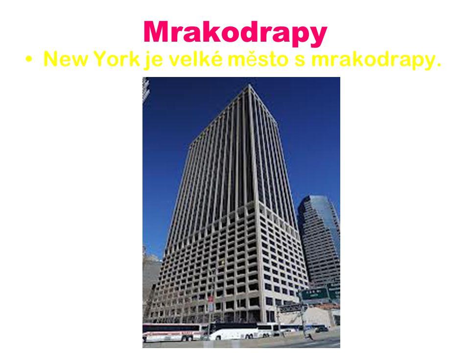 Mrakodrapy New York je velké město s mrakodrapy.