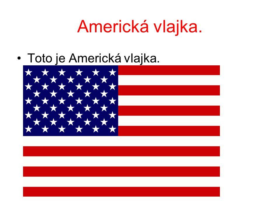 Americká vlajka. Toto je Americká vlajka.