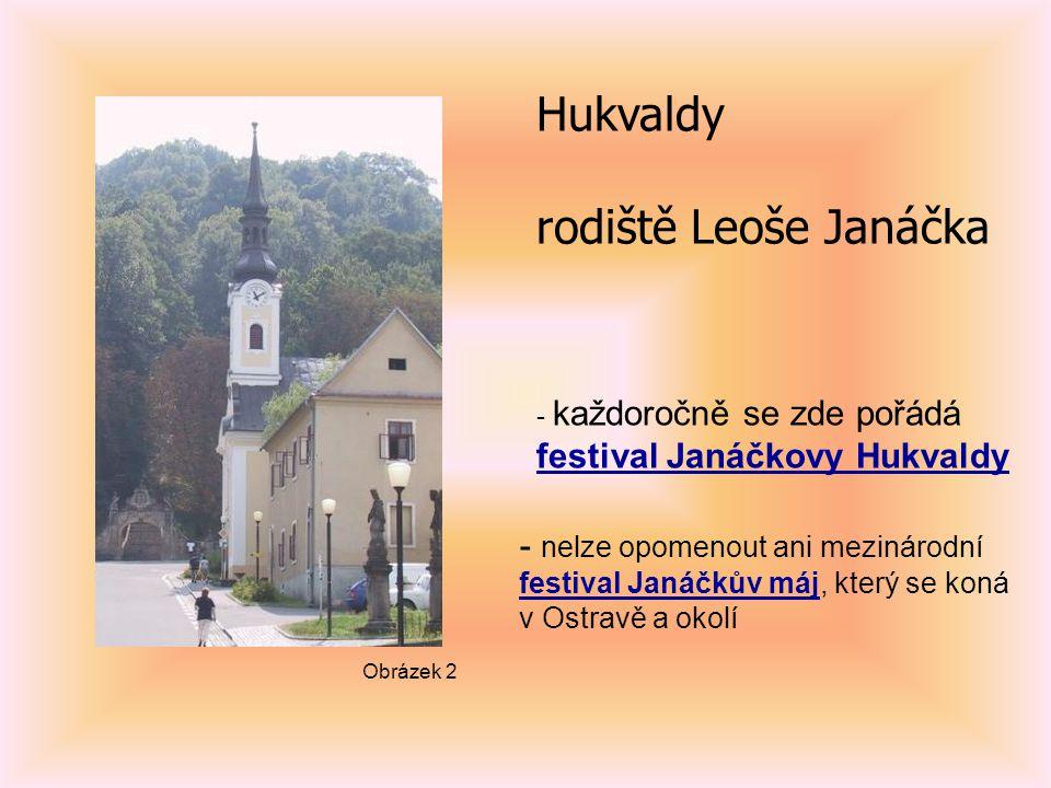 Hukvaldy rodiště Leoše Janáčka festival Janáčkovy Hukvaldy