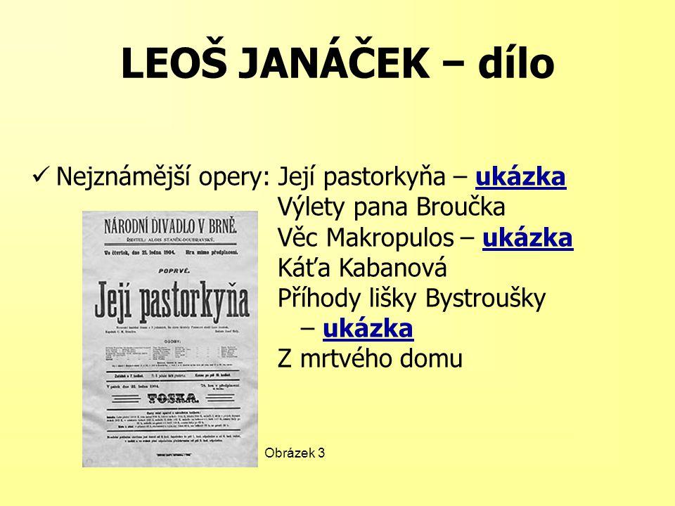 LEOŠ JANÁČEK − dílo Nejznámější opery: Její pastorkyňa – ukázka