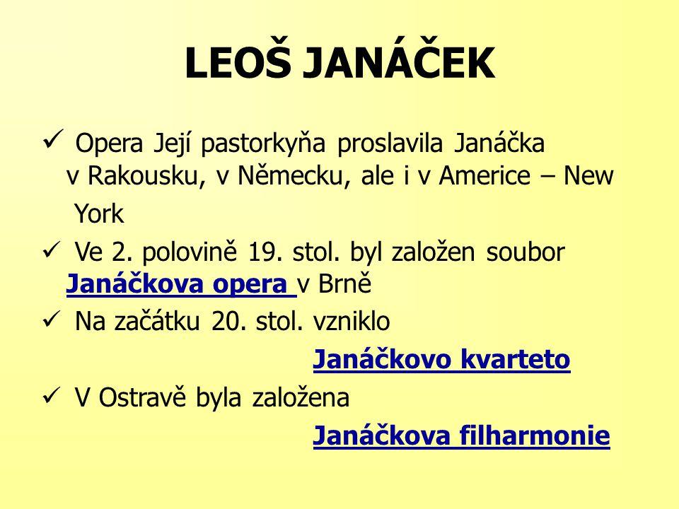 LEOŠ JANÁČEK Opera Její pastorkyňa proslavila Janáčka v Rakousku, v Německu, ale i v Americe – New.