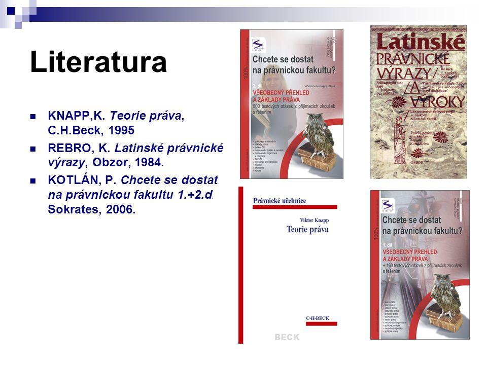 Literatura KNAPP,K. Teorie práva, C.H.Beck, 1995