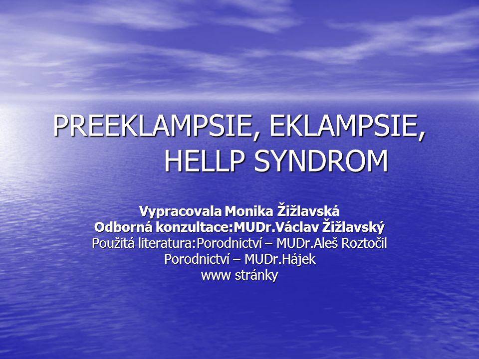 PREEKLAMPSIE, EKLAMPSIE, HELLP SYNDROM