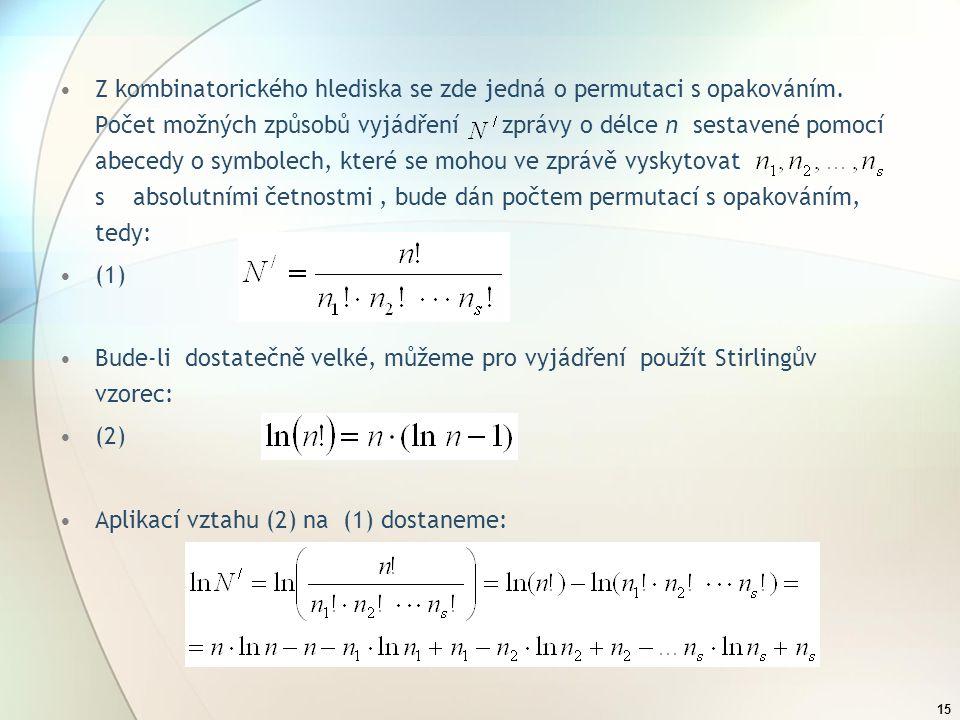 Z kombinatorického hlediska se zde jedná o permutaci s opakováním