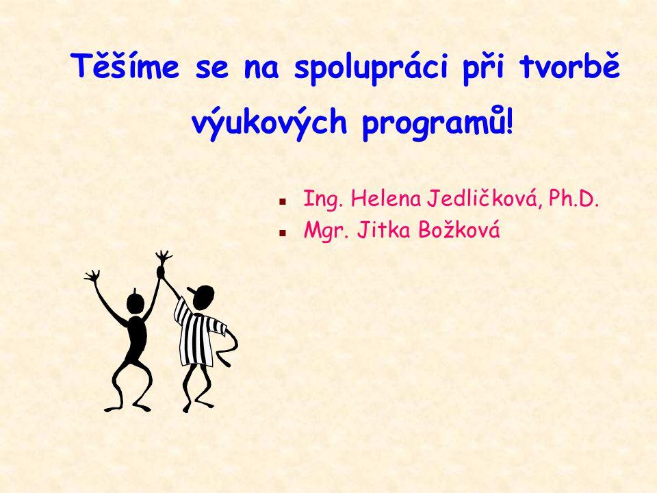 Těšíme se na spolupráci při tvorbě výukových programů!