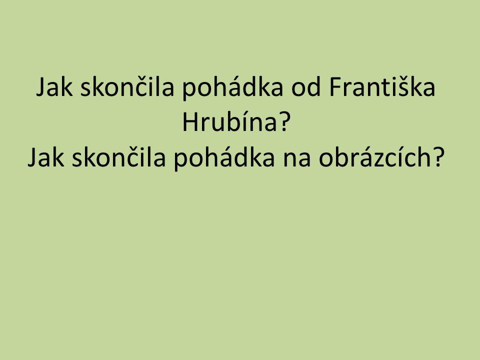 Jak skončila pohádka od Františka Hrubína