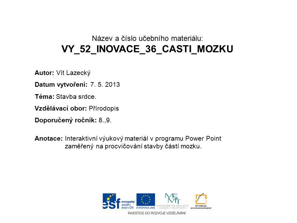Název a číslo učebního materiálu: VY_52_INOVACE_36_CASTI_MOZKU